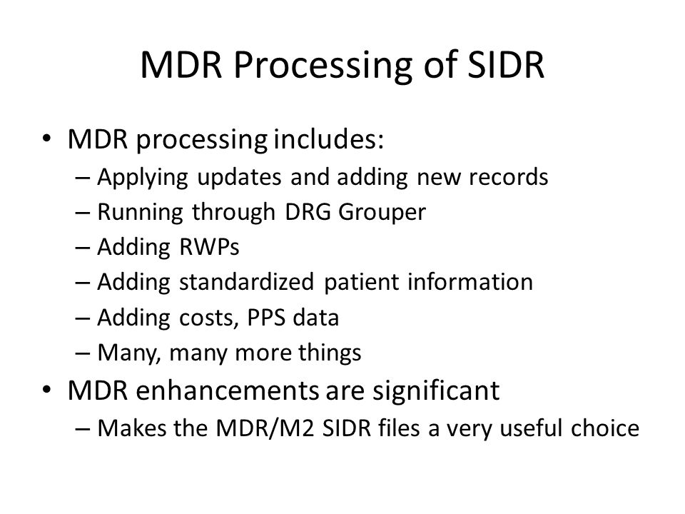 MDR Processing of SIDR MDR processing includes: