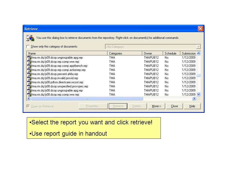 Select the report you want and click retrieve!