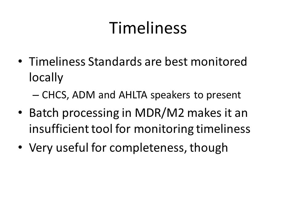 Timeliness Timeliness Standards are best monitored locally