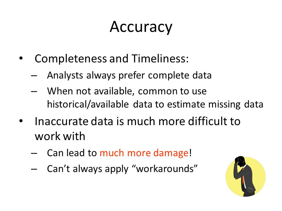 Accuracy Completeness and Timeliness: