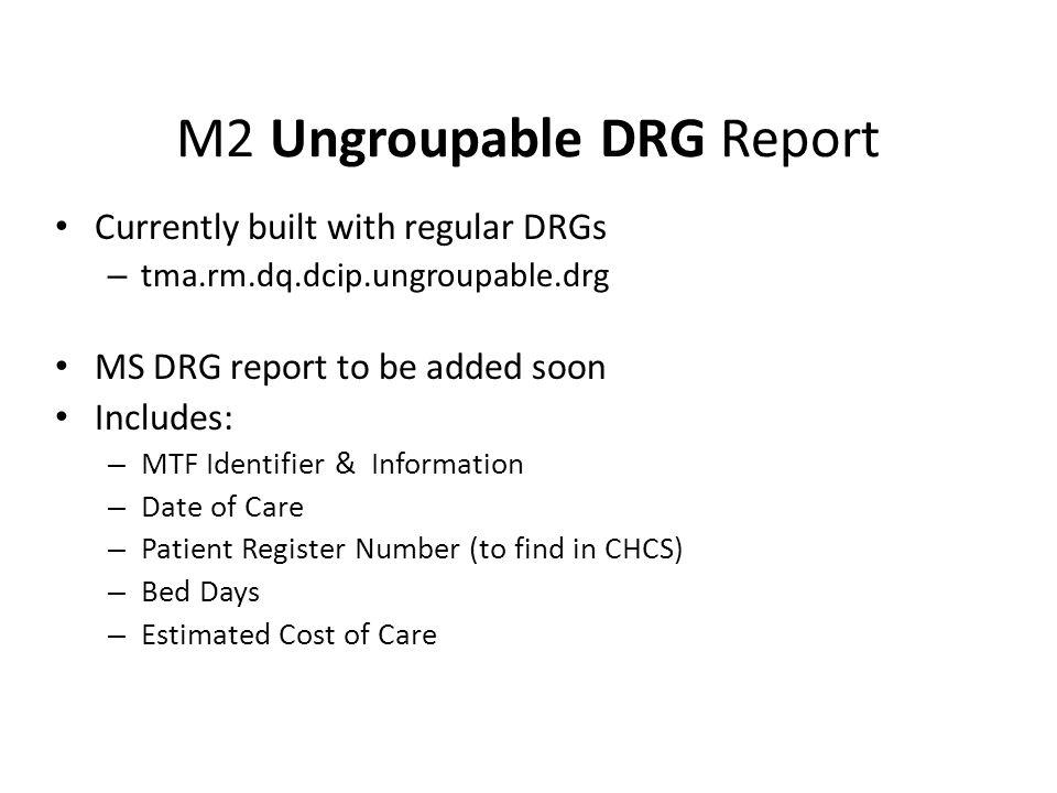 M2 Ungroupable DRG Report