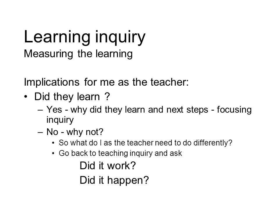Learning inquiry Measuring the learning