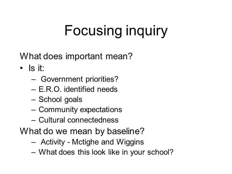 Focusing inquiry What does important mean Is it: