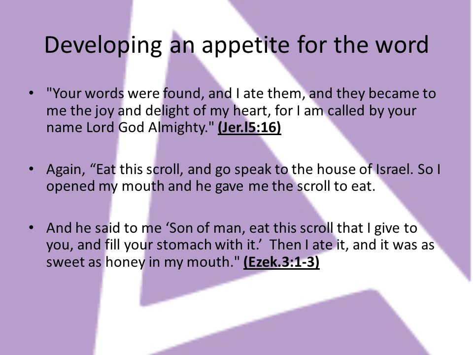 Developing an appetite for the word