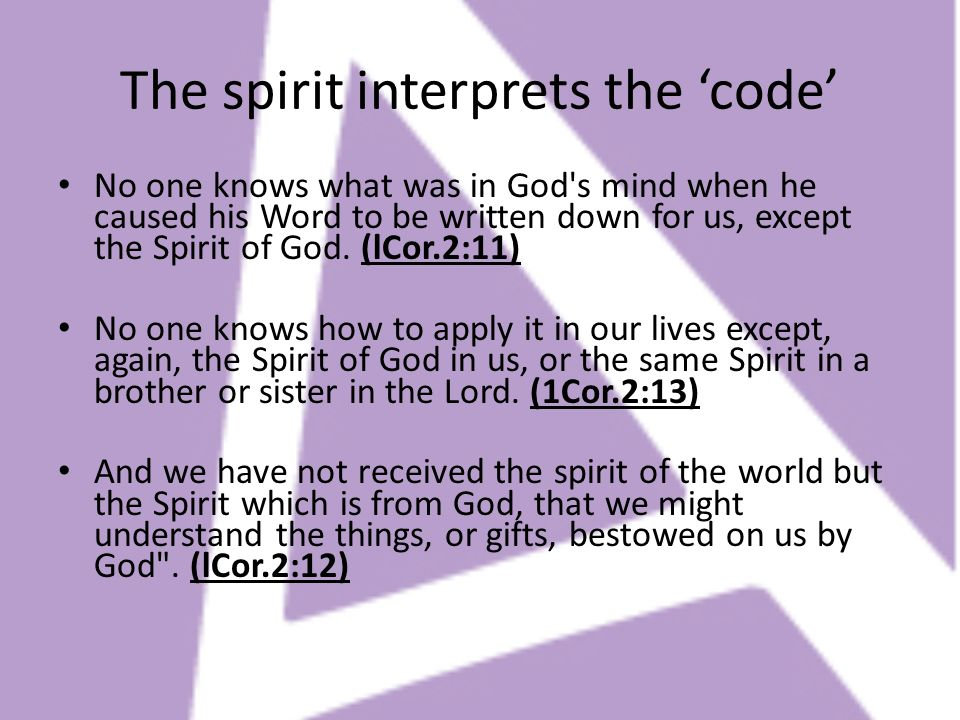 The spirit interprets the 'code'