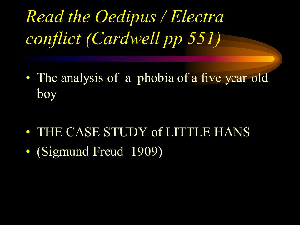 Read the Oedipus / Electra conflict (Cardwell pp 551)