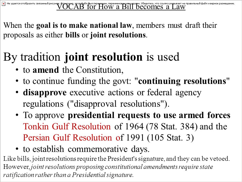 By tradition joint resolution is used