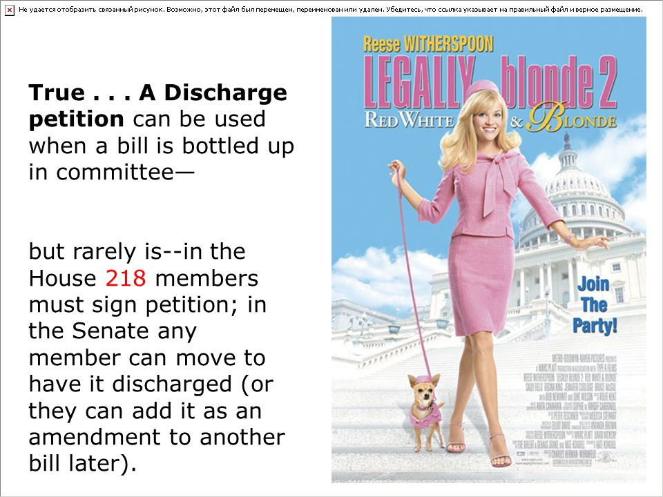 True . . . A Discharge petition can be used when a bill is bottled up in committee—