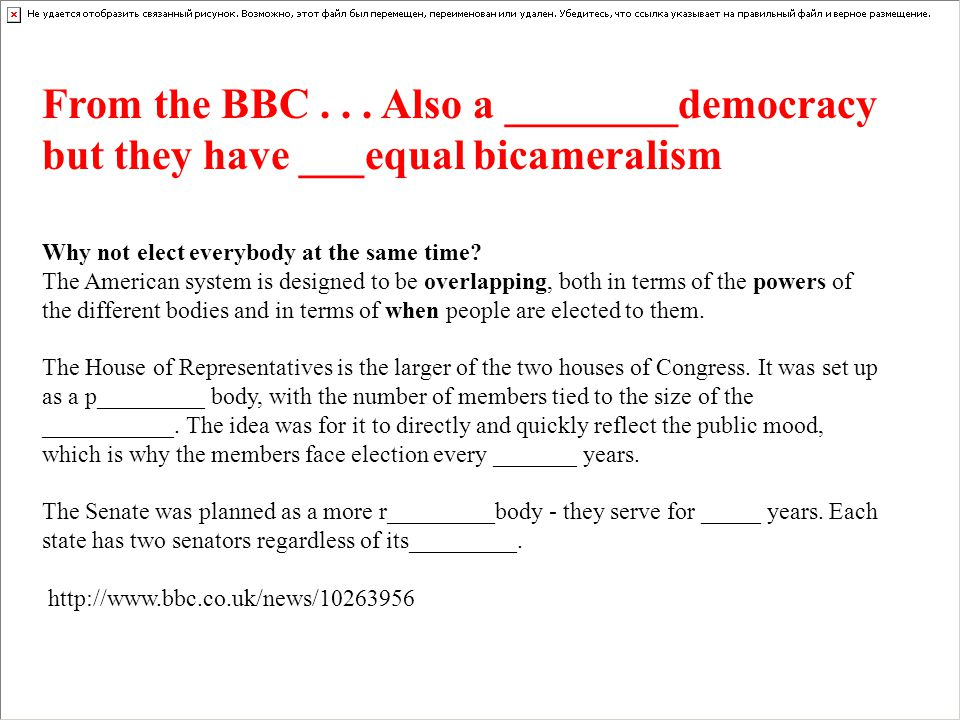 From the BBC . . . Also a ________democracy but they have ___equal bicameralism