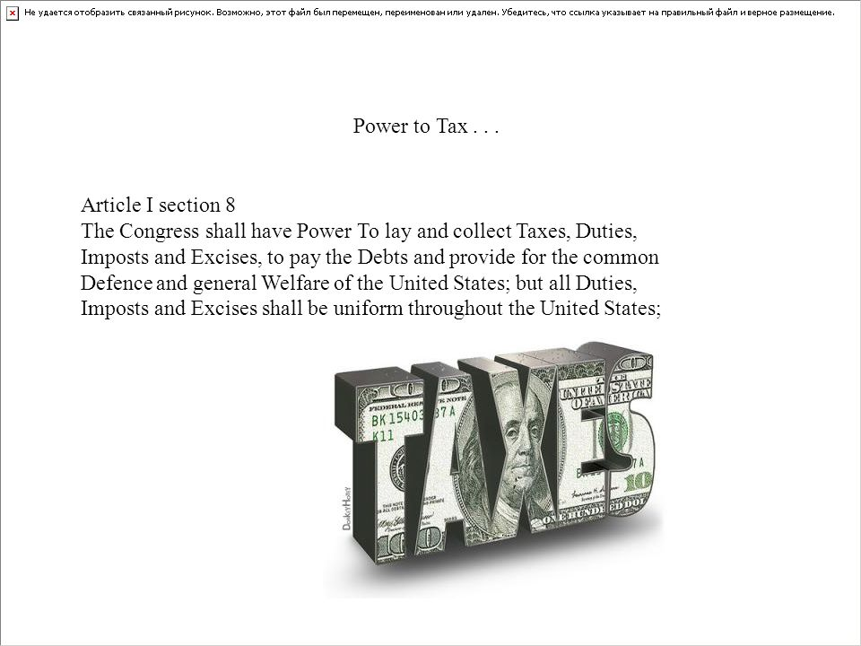 Power to Tax . . . Article I section 8.