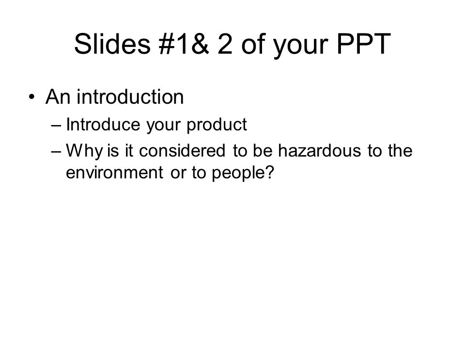 Slides #1& 2 of your PPT An introduction Introduce your product