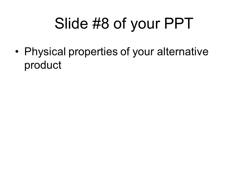 Slide #8 of your PPT Physical properties of your alternative product