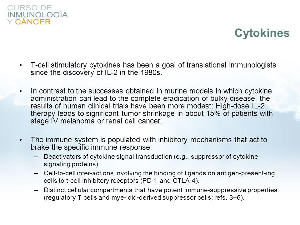 Cytokines T-cell stimulatory cytokines has been a goal of translational immunologists since the discovery of IL-2 in the 1980s.