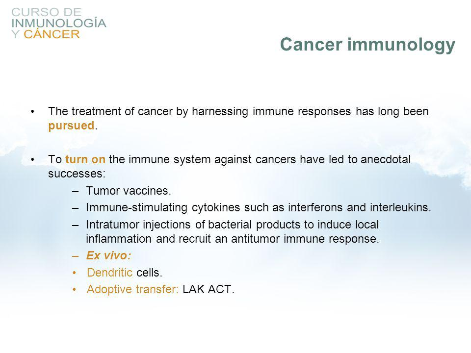 Cancer immunology The treatment of cancer by harnessing immune responses has long been pursued.