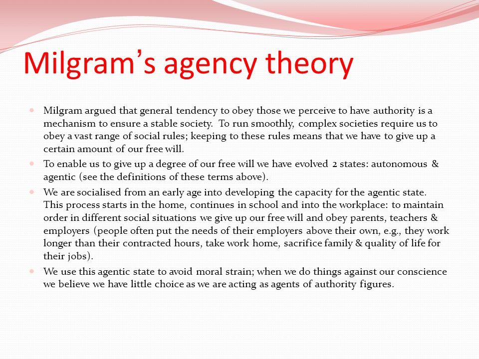 milgram s agency theory Critique of the milgram experiment ethics made experiments using deception illegal the stabley milgram experiment would never be allowed today.
