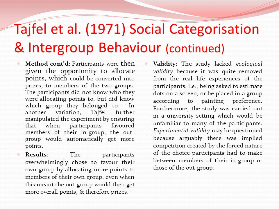Tajfel et al. (1971) Social Categorisation & Intergroup Behaviour (continued)
