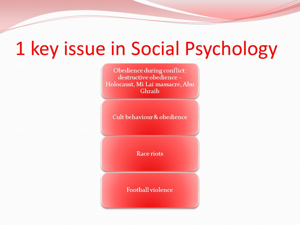 1 key issue in Social Psychology