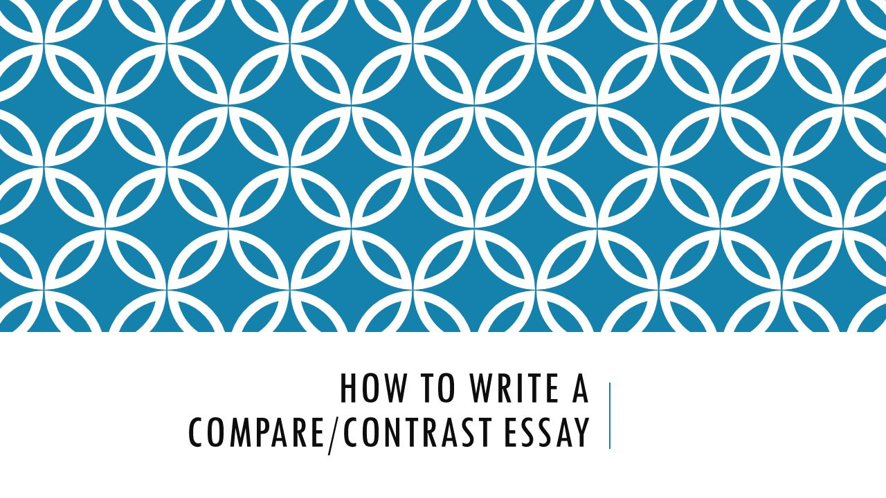 How to write a Compare/Contrast Essay
