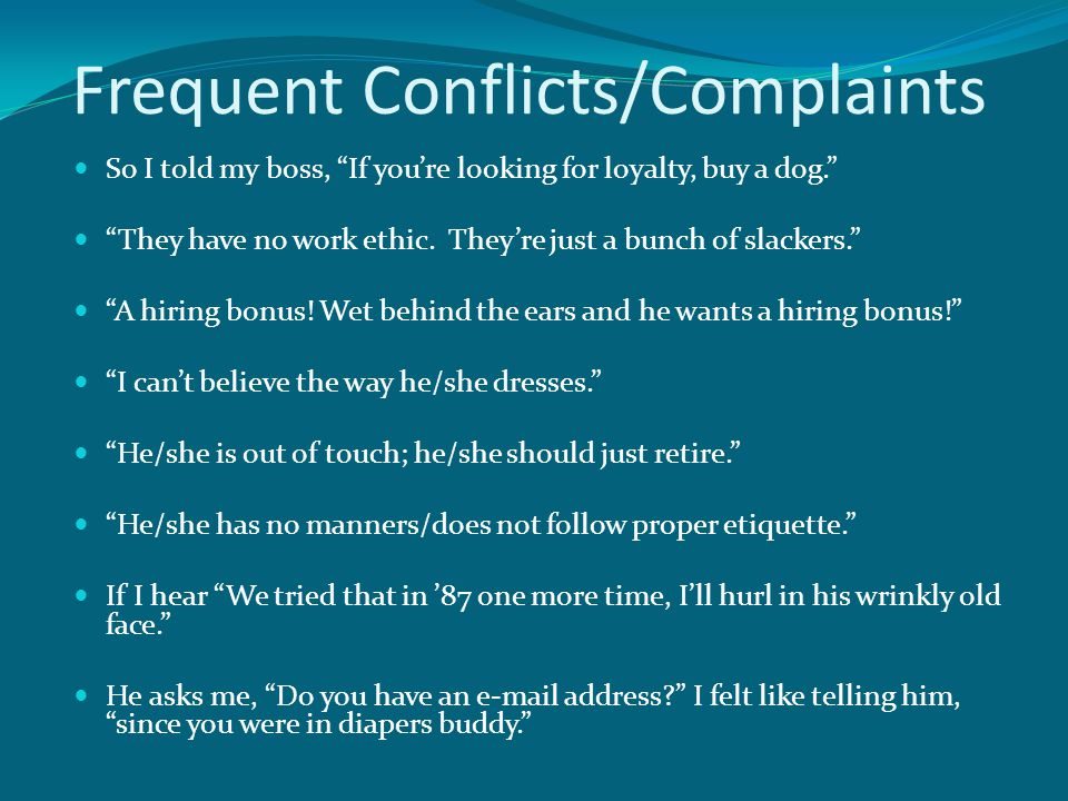 Frequent Conflicts/Complaints