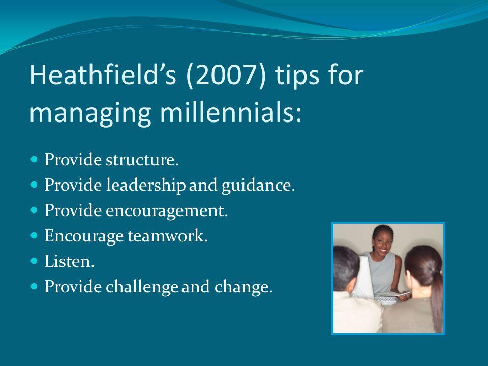 Heathfield's (2007) tips for managing millennials:
