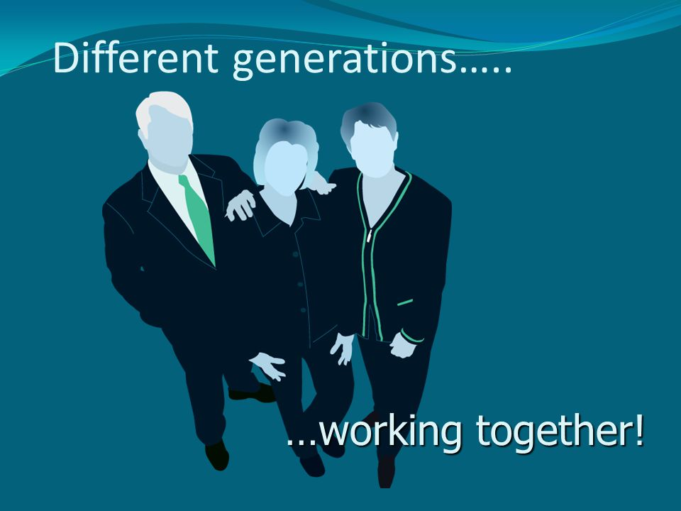 Different generations…..