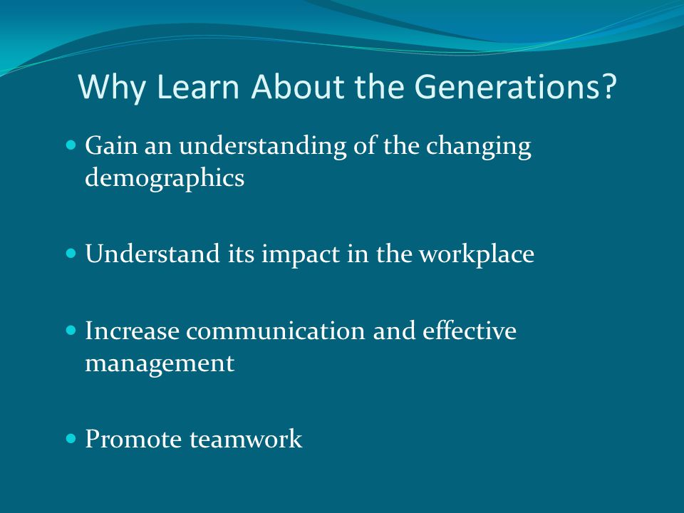 Why Learn About the Generations