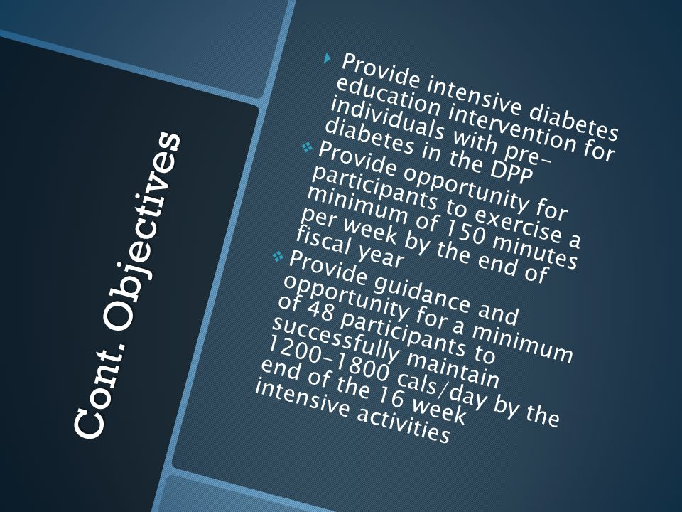 Provide intensive diabetes education intervention for individuals with pre- diabetes in the DPP