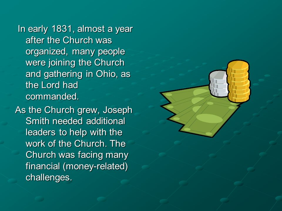 In early 1831, almost a year after the Church was organized, many people were joining the Church and gathering in Ohio, as the Lord had commanded.