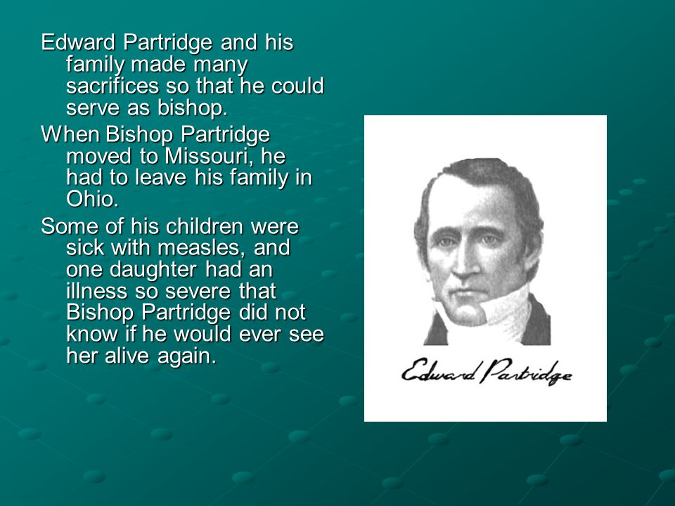 Edward Partridge and his family made many sacrifices so that he could serve as bishop.