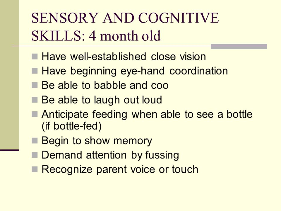 SENSORY AND COGNITIVE SKILLS: 4 month old