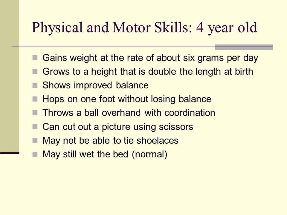Physical and Motor Skills: 4 year old
