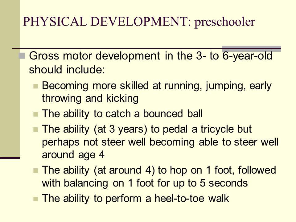 PHYSICAL DEVELOPMENT: preschooler