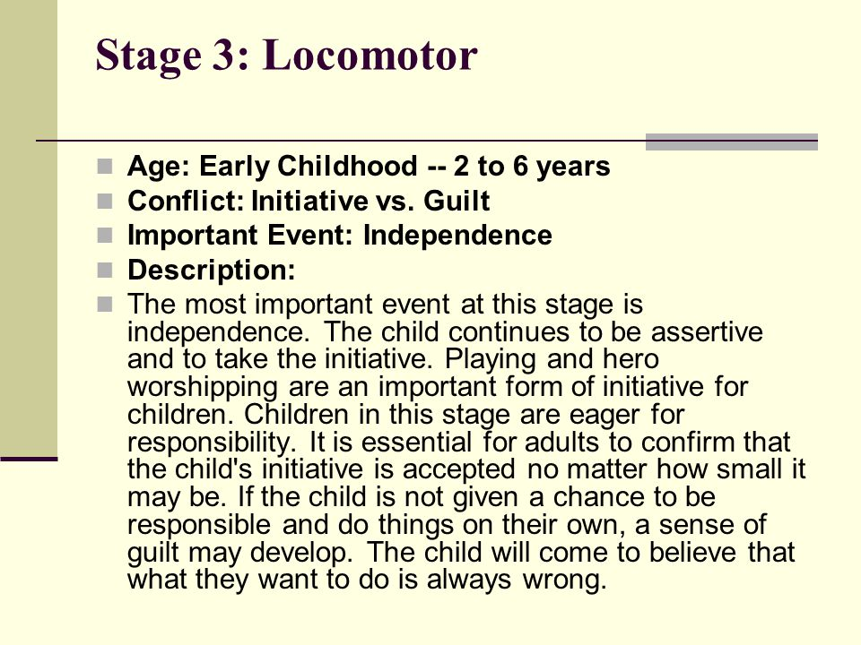 Stage 3: Locomotor Age: Early Childhood -- 2 to 6 years