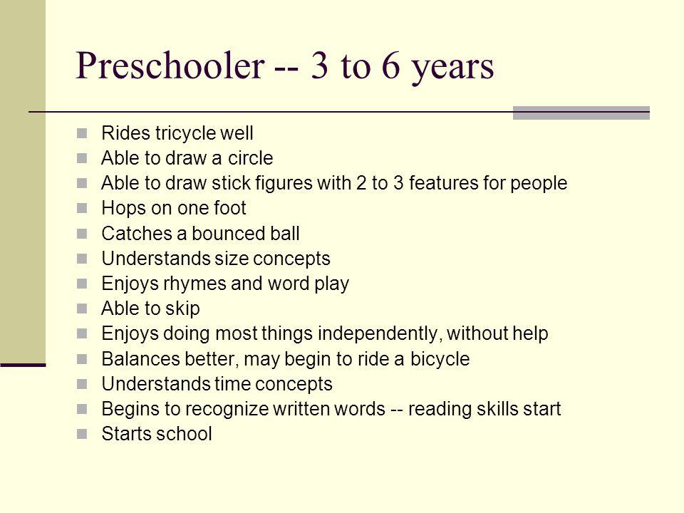 Preschooler -- 3 to 6 years