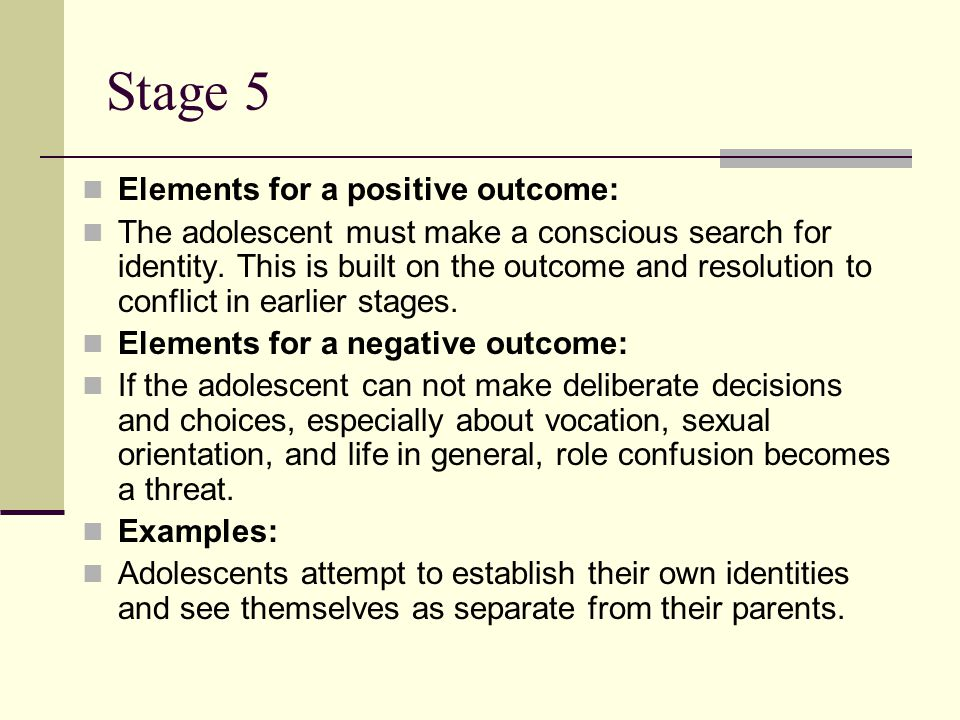 Stage 5 Elements for a positive outcome: