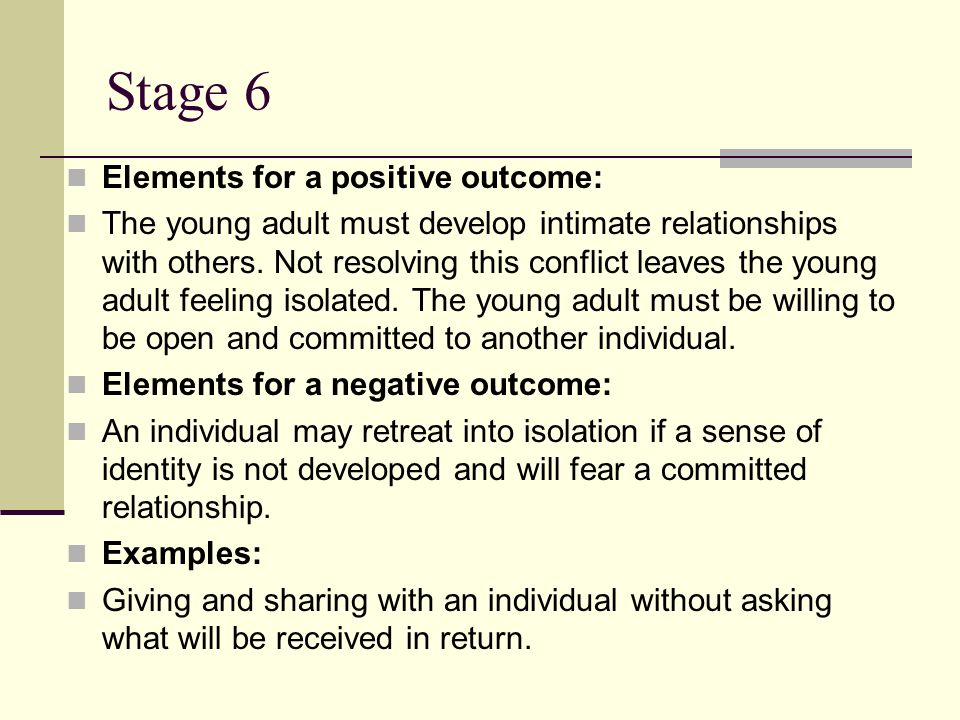 Stage 6 Elements for a positive outcome: