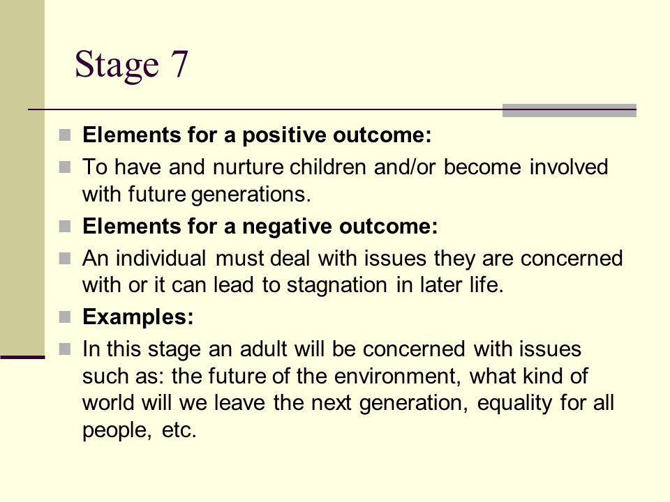 Stage 7 Elements for a positive outcome:
