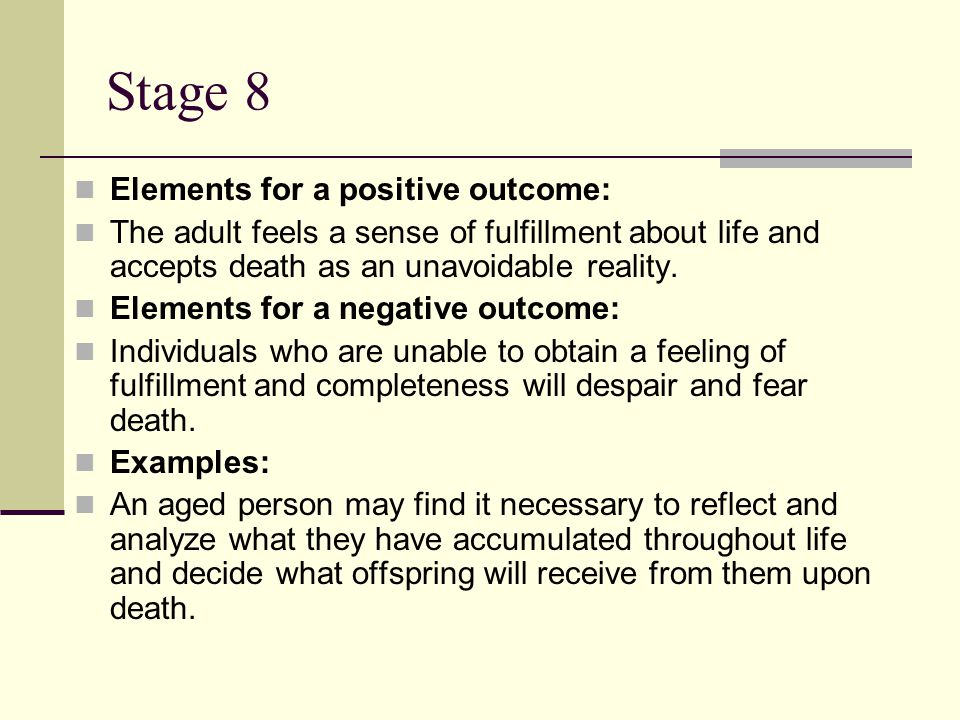 Stage 8 Elements for a positive outcome: