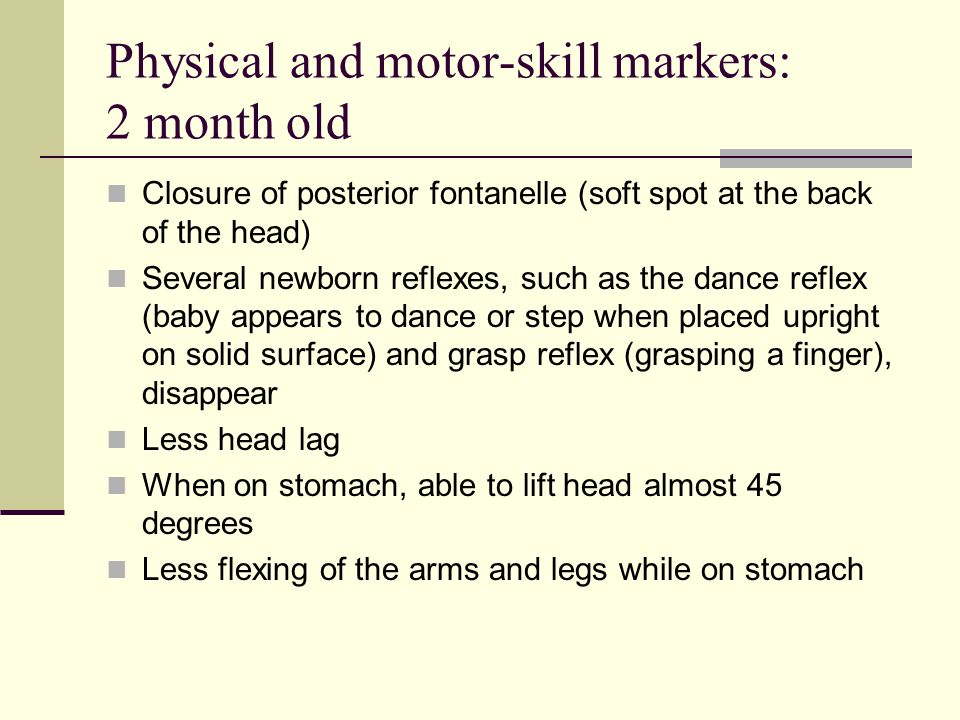 Physical and motor-skill markers: 2 month old
