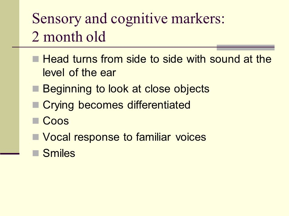 Sensory and cognitive markers: 2 month old