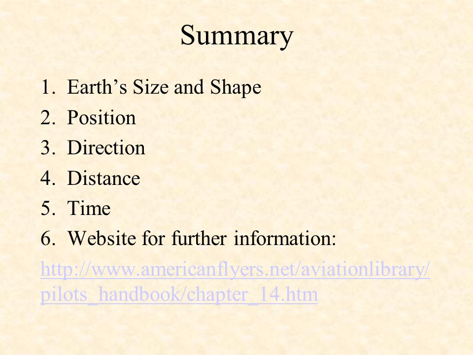 Summary 1. Earth's Size and Shape 2. Position 3. Direction 4. Distance