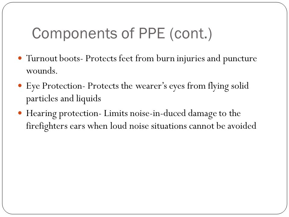 Components of PPE (cont.)