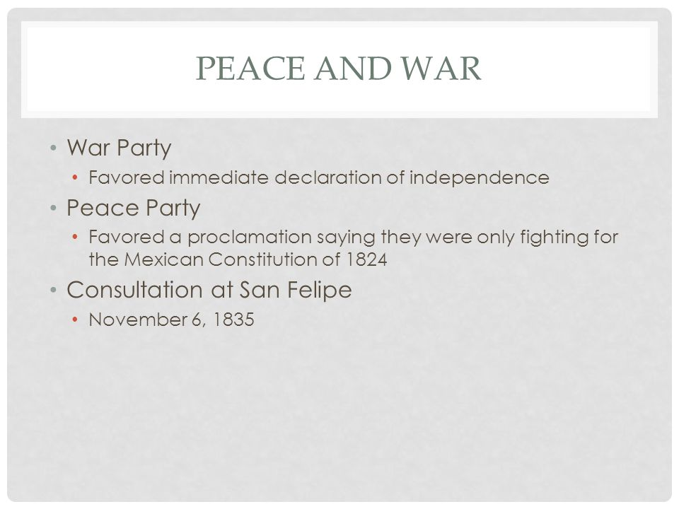 Peace and War War Party Peace Party Consultation at San Felipe
