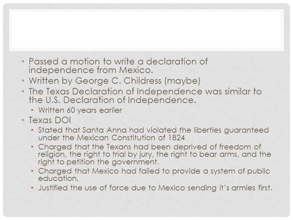 Passed a motion to write a declaration of independence from Mexico.