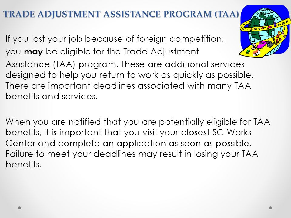 TRADE ADJUSTMENT ASSISTANCE PROGRAM (TAA)