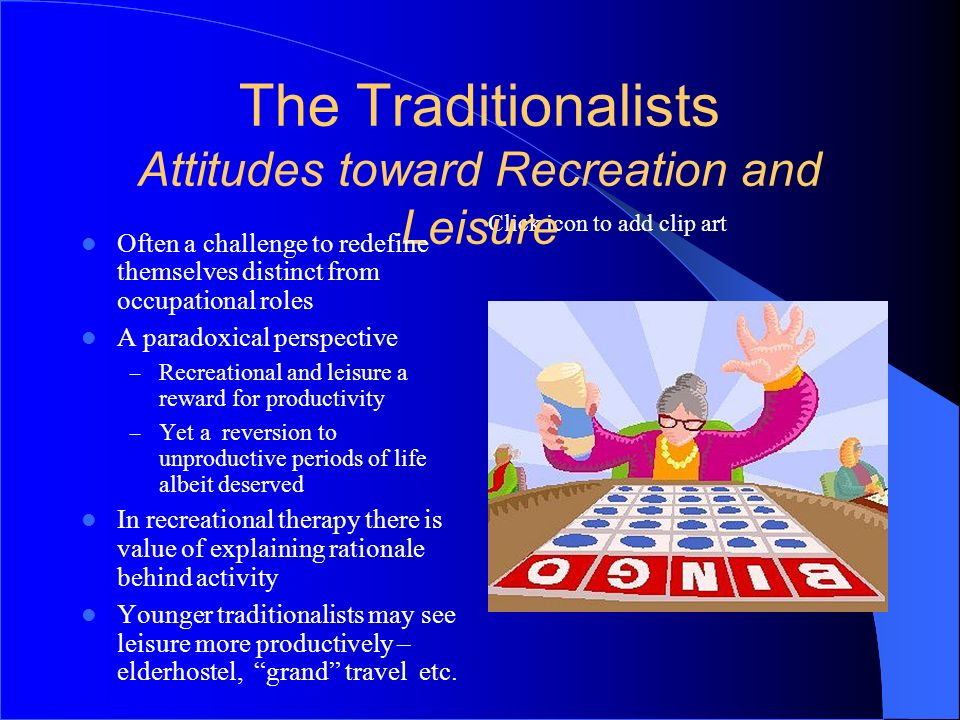 The Traditionalists Attitudes toward Recreation and Leisure