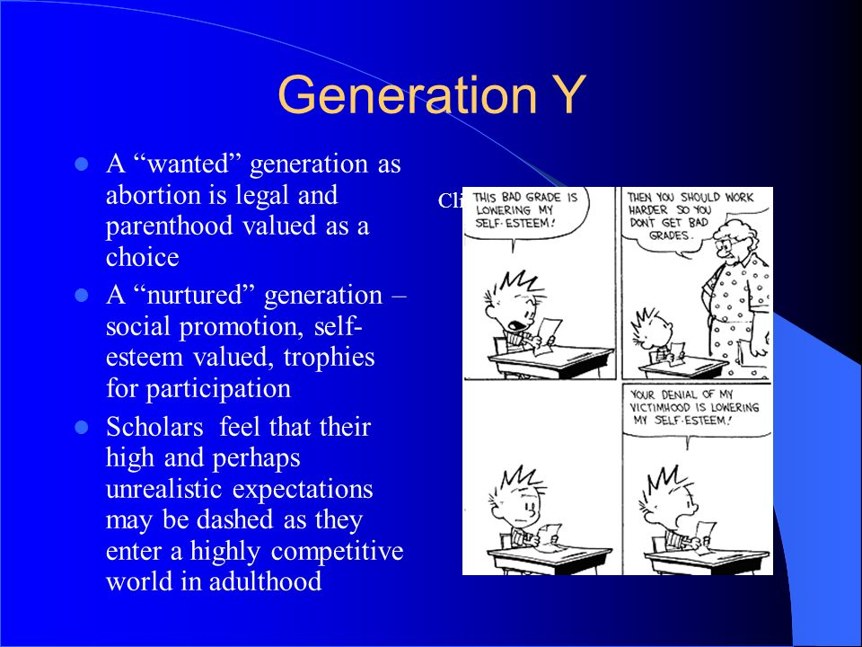 Generation Y A wanted generation as abortion is legal and parenthood valued as a choice.