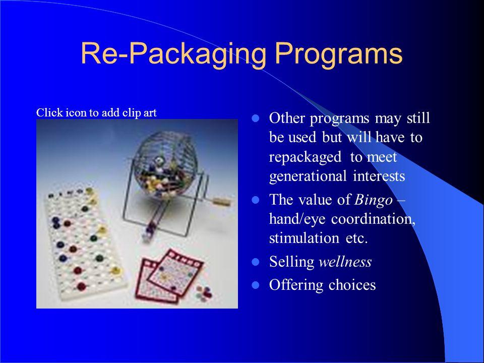 Re-Packaging Programs