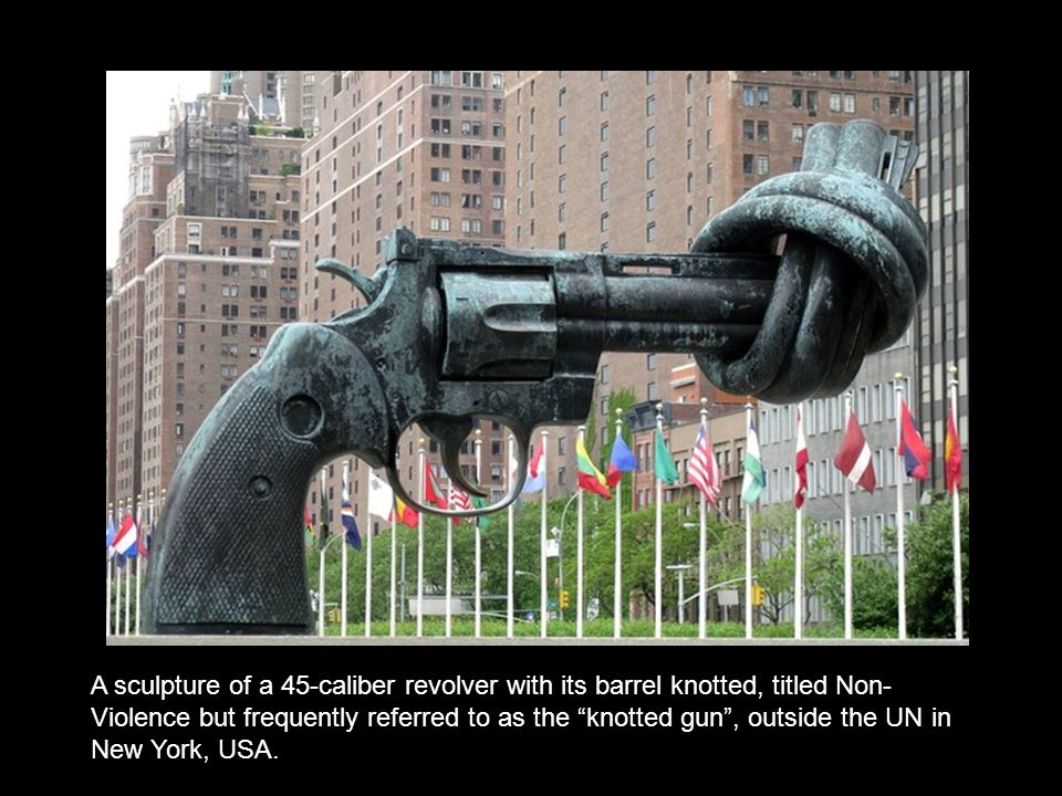 A sculpture of a 45-caliber revolver with its barrel knotted, titled Non-Violence but frequently referred to as the knotted gun , outside the UN in New York, USA.
