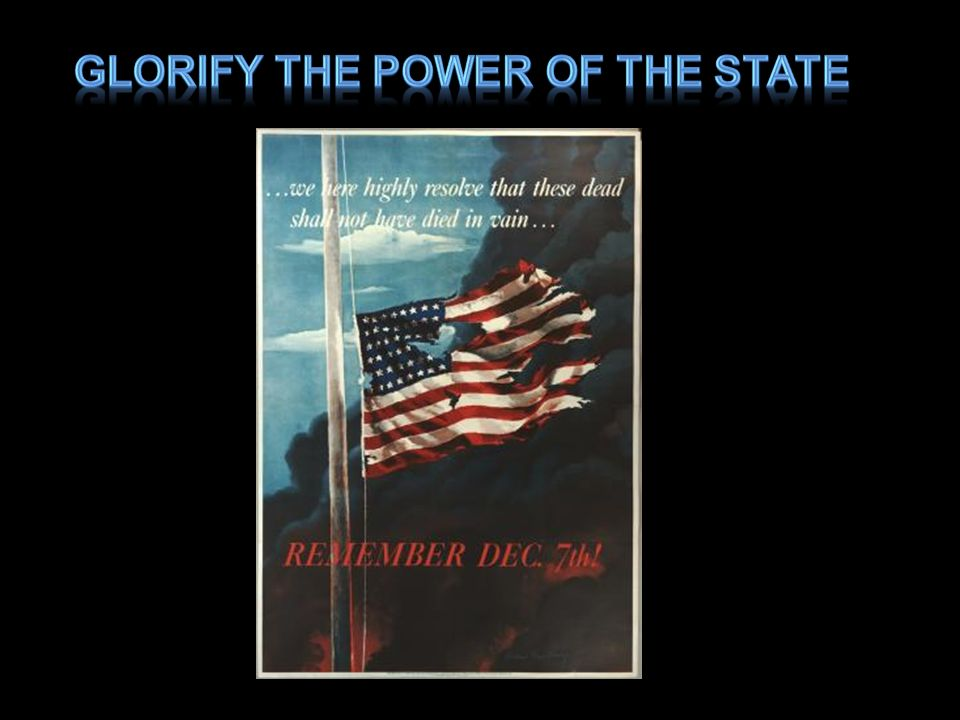 Glorify the power of the state